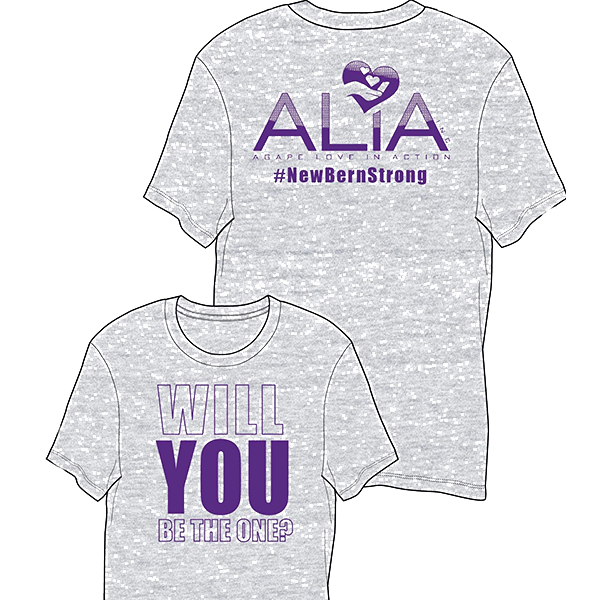 Will You Be The One? on front side of t-shirt, ALIA #NewBernStrong on back of t-shirt.